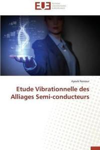 Etude Vibrationnelle Des Alliages Semi-Conducteurs