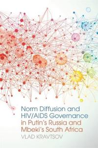 Norm Diffusion and HIV / AIDS Governance in Putin's Russia and Mbeki's South Africa