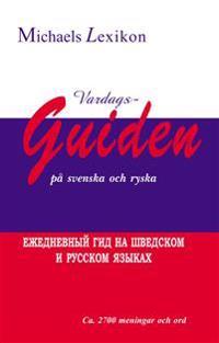 Vardagsguiden på svenska och ryska 2700 meningar och ord
