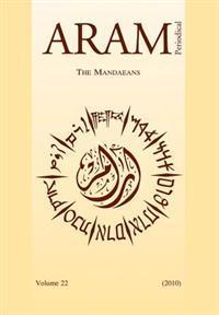Aram Periodical. Volume 22 - The Mandaeans