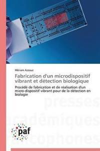 Fabrication d'Un Microdispositif Vibrant Et D�tection Biologique