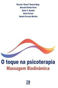 O Toque Na Psicoterapia: Massagem Biodinamica