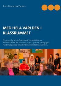 Med hela världen i klassrummet : en personlig och reflekterande presentation