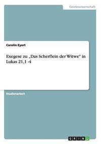 Exegese Zu -Das Scherflein Der Witwe in Lukas 21,1 -4