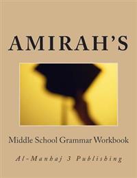 Amirah's Middle School Grammar Workbook: Al-Manhaj 3 Publishing