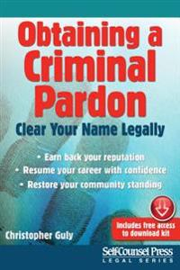 Obtaining a Criminal Pardon: Clear Your Name Legally