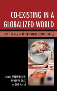 Co-Existing in a Globalized World: Key Themes in Inter-Professional Ethics