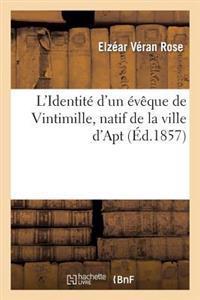 L'Identit� d'Un �v�que de Vintimille, Natif de la Ville d'Apt, Reconnue Et D�montr�e