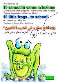10 Ranocchi...Vanno a Lezione: Translated Into English Translated Into Arabic