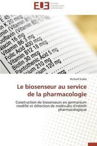 Le Biosenseur Au Service de La Pharmacologie