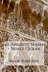40 Ahadith Series - Noble Quran