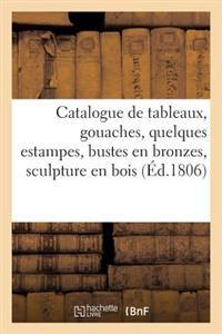 Catalogue de Tableaux, Gouaches, Quelques Estampes, Bustes En Bronzes