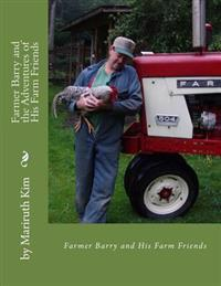Farmer Barry and the Adventures of His Farm Friends
