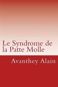 Le Syndrome de La Patte Molle: Votre Entreprise Est-Elle Malade de Son Management ?