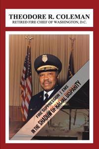 Fire Suppression/EMS: In the Shadow of Racial Disparity