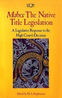 Mabo: The Native Title Legislation