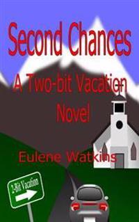 Second Chances: A Two-Bit Vacation Novel