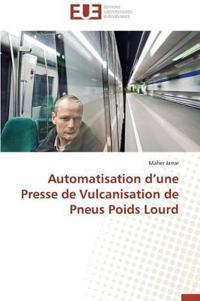 Automatisation D Une Presse de Vulcanisation de Pneus Poids Lourd