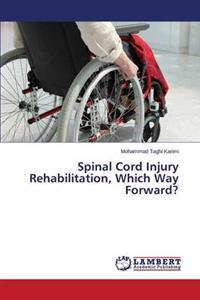 Spinal Cord Injury Rehabilitation, Which Way Forward?