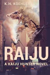 Raiju: A Kaiju Hunter Novel