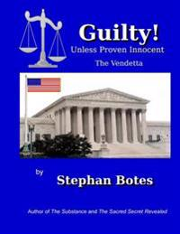 Guilty Unless Proven Innocent: The Vendetta Against A. Stephan Botes