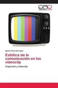 Estetica de La Comunicacion En Los Videoclip