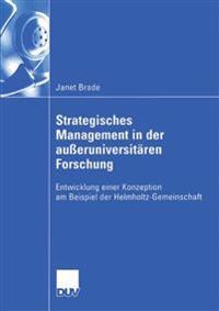 Strategisches Management in Der Außeruniversitären Forschung