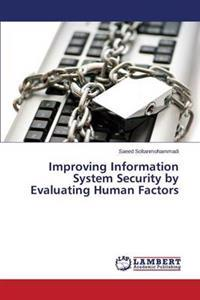 Improving Information System Security by Evaluating Human Factors