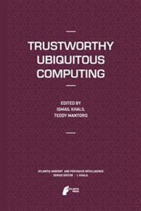 Trustworthy Ubiquitous Computing