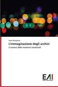 L'Immaginazione Degli Archivi