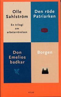 Trilogi om arbetarrörelsen-Borgen, Don Emelios badkar, Röde patriarken