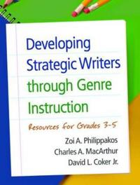 Developing Strategic Writers Through Genre Instruction
