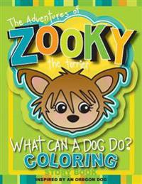 The Adventures of Zooky the Terrier: What Can a Dog Do Coloring Book