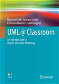UML @ Classroom: An Introduction to Object-Oriented Modeling