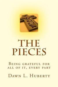The Pieces: Gratitude for God Inspired Pieces