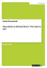 Masculinity in Richard Bean's Pub Quiz Is Life