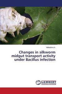 Changes in Silkworm Midgut Transport Activity Under Bacillus Infection