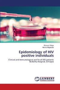 Epidemiology of HIV Positive Individuals