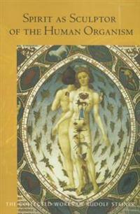Spirit as Sculptor of the Human Organism