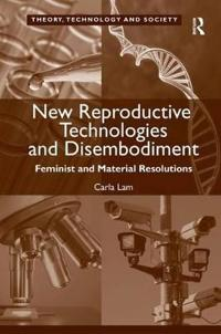 New Reproductive Technologies and Disembodiment
