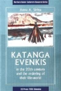 Katanga Evenkis in the 20th Century and the Ordering of Their Life-world