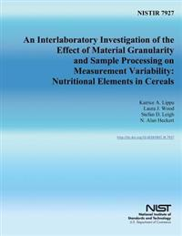 Nistir 7927: An Interlaboratory Investigation of the Effect of Material Granularity and Sample Processing on Measurement Variabilit