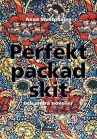 Perfekt packad skit och andra noveller