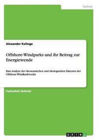 Offshore-Windparks Und Ihr Beitrag Zur Energiewende
