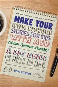 Make Your Own Picture Stories for Kids With Asd Autism Spectrum Disorder
