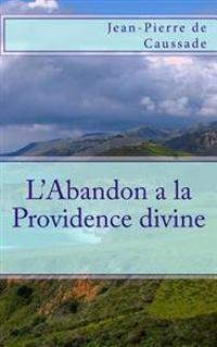 L'Abandon a la Providence Divine