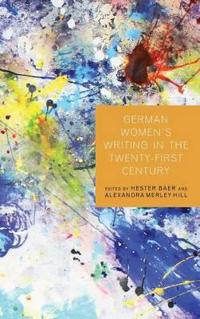 German Women's Writing in the Twenty-first Century
