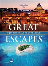 Great Escapes: Enjoy the World at Your Leisure