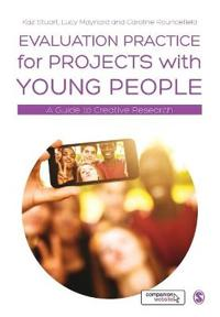Evaluation Practice for Projects with Young People: A Guide to Creative Research