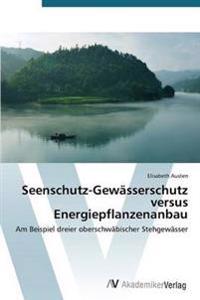 Seenschutz-Gewasserschutz Versus Energiepflanzenanbau